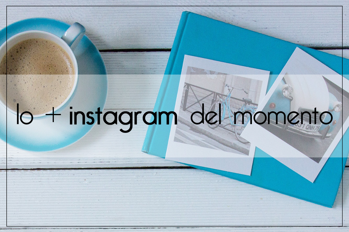 Lo + Instagram del momento